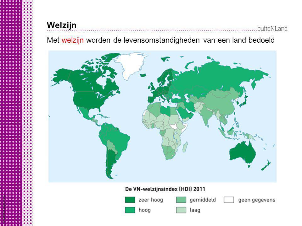Welzijn Met welzijn worden de levensomstandigheden van een land bedoeld levensverwachting alfabetiseringsgraad koopkracht VN-welzijnsindex is dus comb