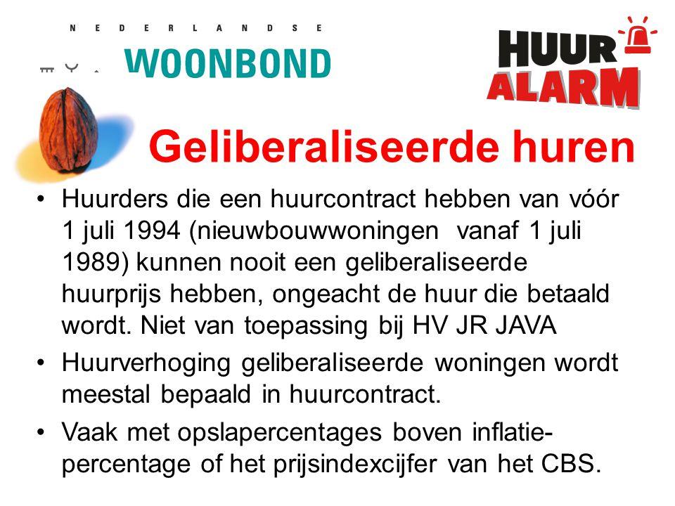 Geliberaliseerde huren Huurders die een huurcontract hebben van vóór 1 juli 1994 (nieuwbouwwoningen vanaf 1 juli 1989) kunnen nooit een geliberaliseerde huurprijs hebben, ongeacht de huur die betaald wordt.
