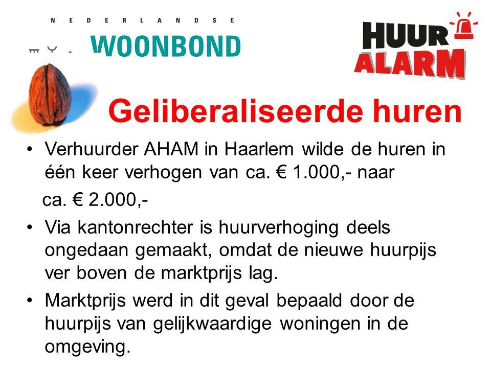 Geliberaliseerde huren Verhuurder AHAM in Haarlem wilde de huren in één keer verhogen van ca.