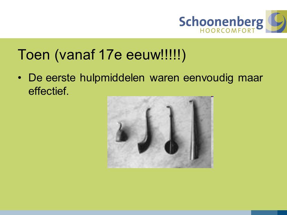 Toen (vanaf 17e eeuw!!!!!) De eerste hulpmiddelen waren eenvoudig maar effectief.