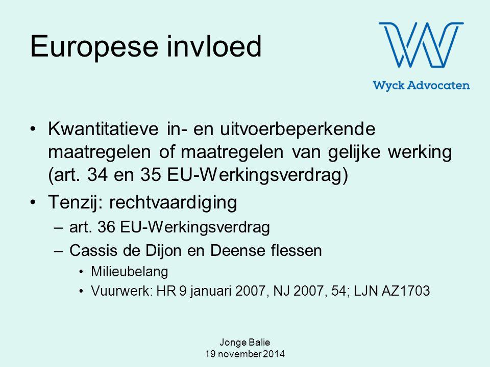 Jonge Balie 19 november 2014 Europese invloed Kwantitatieve in- en uitvoerbeperkende maatregelen of maatregelen van gelijke werking (art. 34 en 35 EU-