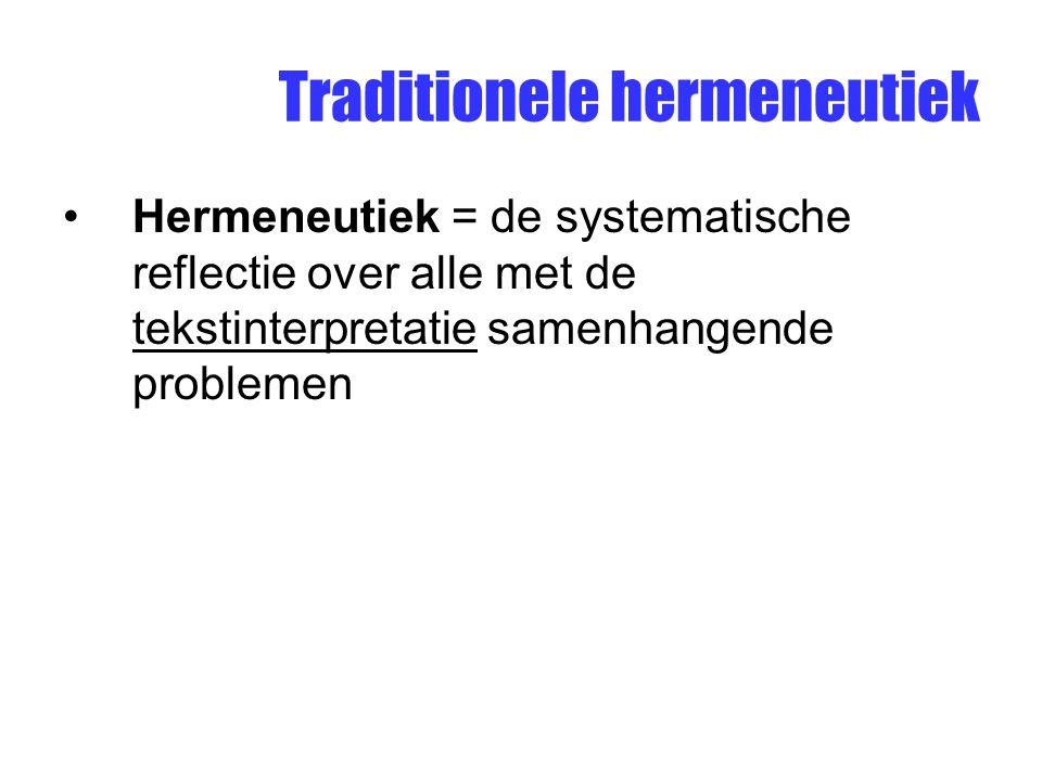 Traditionele hermeneutiek Vaste betekeniskern Betekeniskern vs.