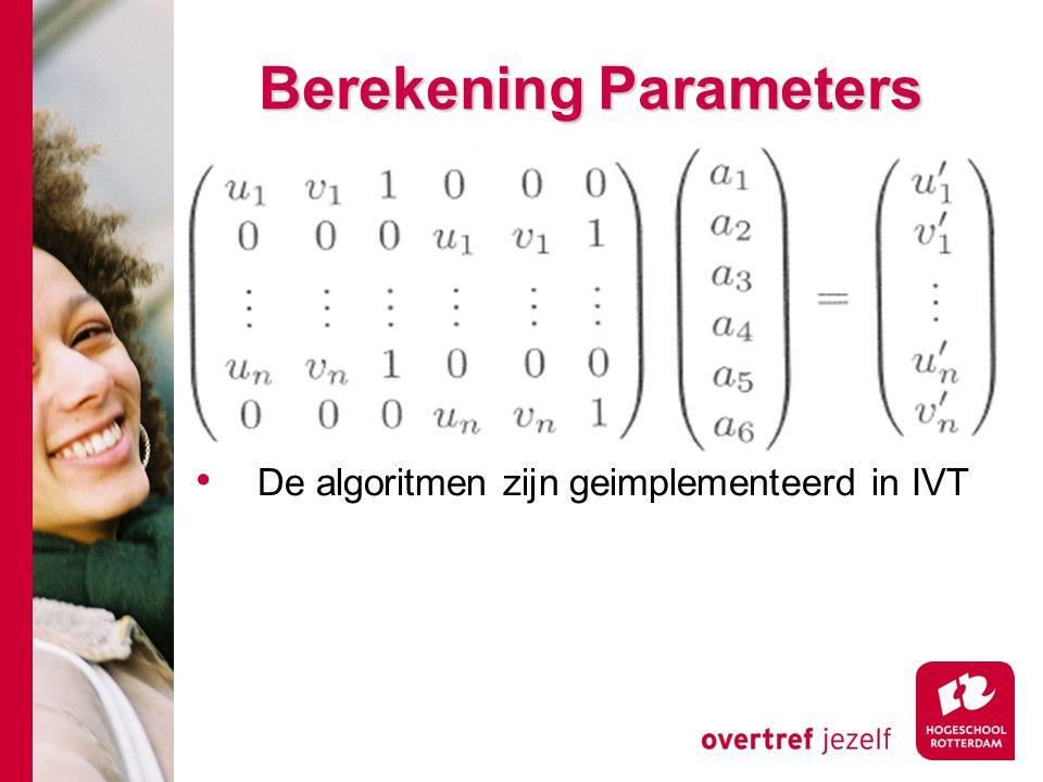 # Berekening Parameters De algoritmen zijn geimplementeerd in IVT