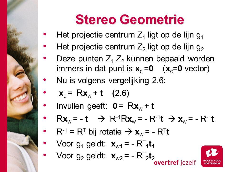 # Stereo Geometrie Het projectie centrum Z 1 ligt op de lijn g 1 Het projectie centrum Z 2 ligt op de lijn g 2 Deze punten Z 1 Z 2 kunnen bepaald word