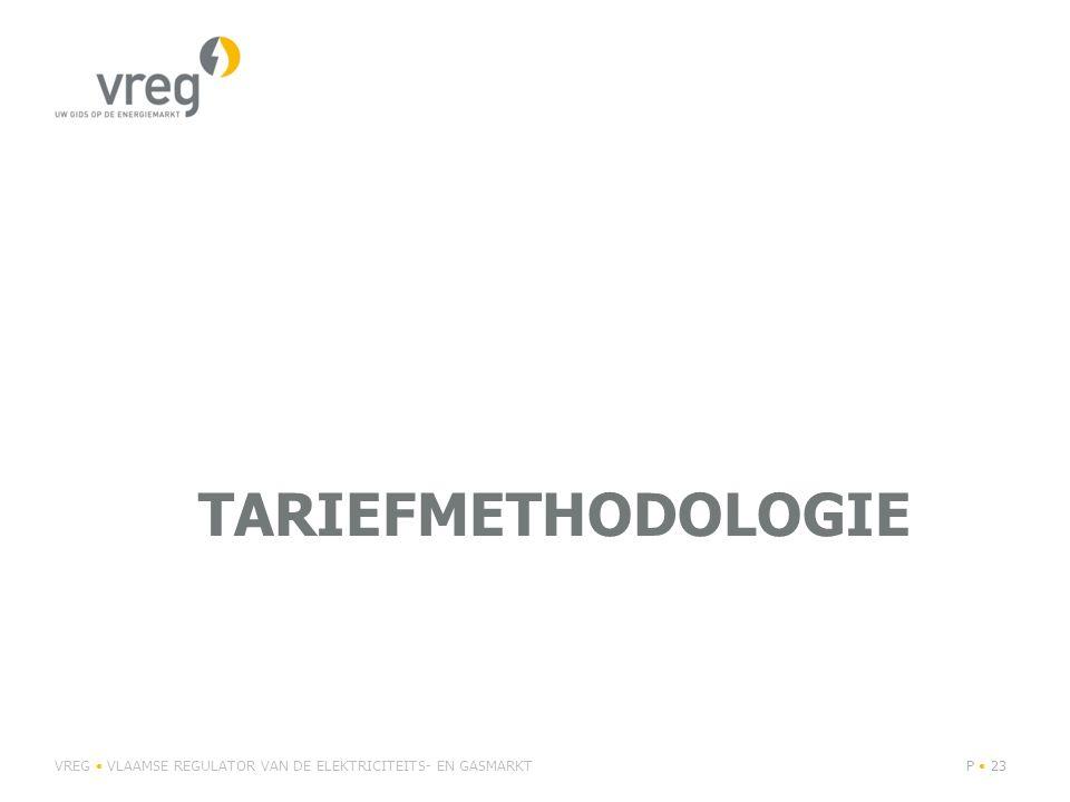 TARIEFMETHODOLOGIE VREG VLAAMSE REGULATOR VAN DE ELEKTRICITEITS- EN GASMARKTP 23