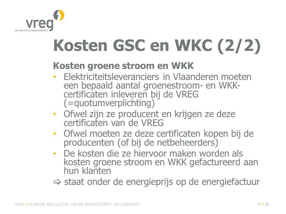 Kosten GSC en WKC (2/2) Kosten groene stroom en WKK Elektriciteitsleveranciers in Vlaanderen moeten een bepaald aantal groenestroom- en WKK- certificaten inleveren bij de VREG (=quotumverplichting) Ofwel zijn ze producent en krijgen ze deze certificaten van de VREG Ofwel moeten ze deze certificaten kopen bij de producenten (of bij de netbeheerders) De kosten die ze hiervoor maken worden als kosten groene stroom en WKK gefactureerd aan hun klanten  staat onder de energieprijs op de energiefactuur VREG VLAAMSE REGULATOR VAN DE ELEKRICITEITS- EN GASMARKTP 36