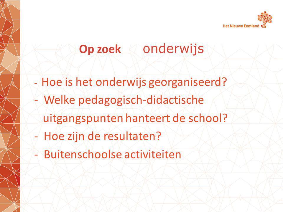 Op zoek onderwijs - Hoe is het onderwijs georganiseerd.