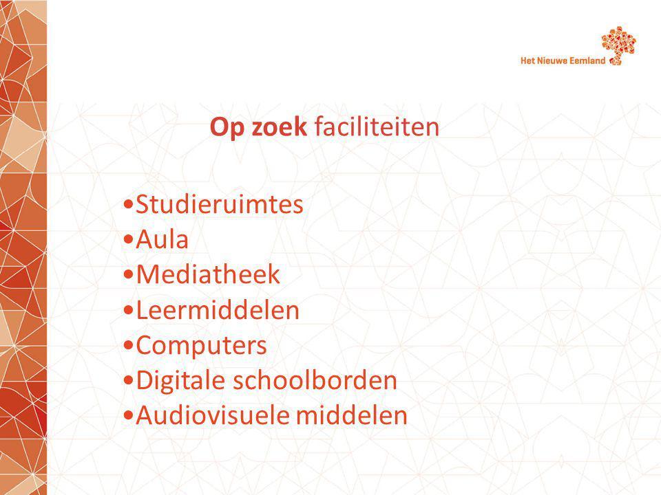 Op zoek faciliteiten Studieruimtes Aula Mediatheek Leermiddelen Computers Digitale schoolborden Audiovisuele middelen