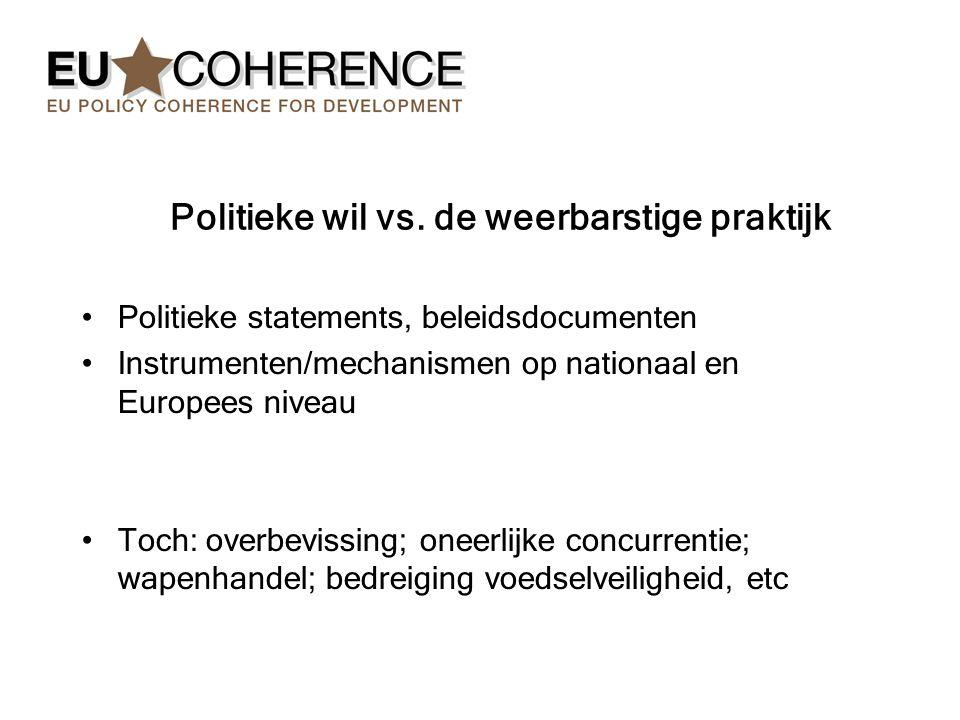 Politieke wil vs. de weerbarstige praktijk Politieke statements, beleidsdocumenten Instrumenten/mechanismen op nationaal en Europees niveau Toch: over