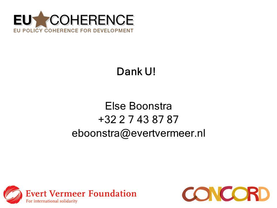 Else Boonstra +32 2 7 43 87 87 eboonstra@evertvermeer.nl Dank U!