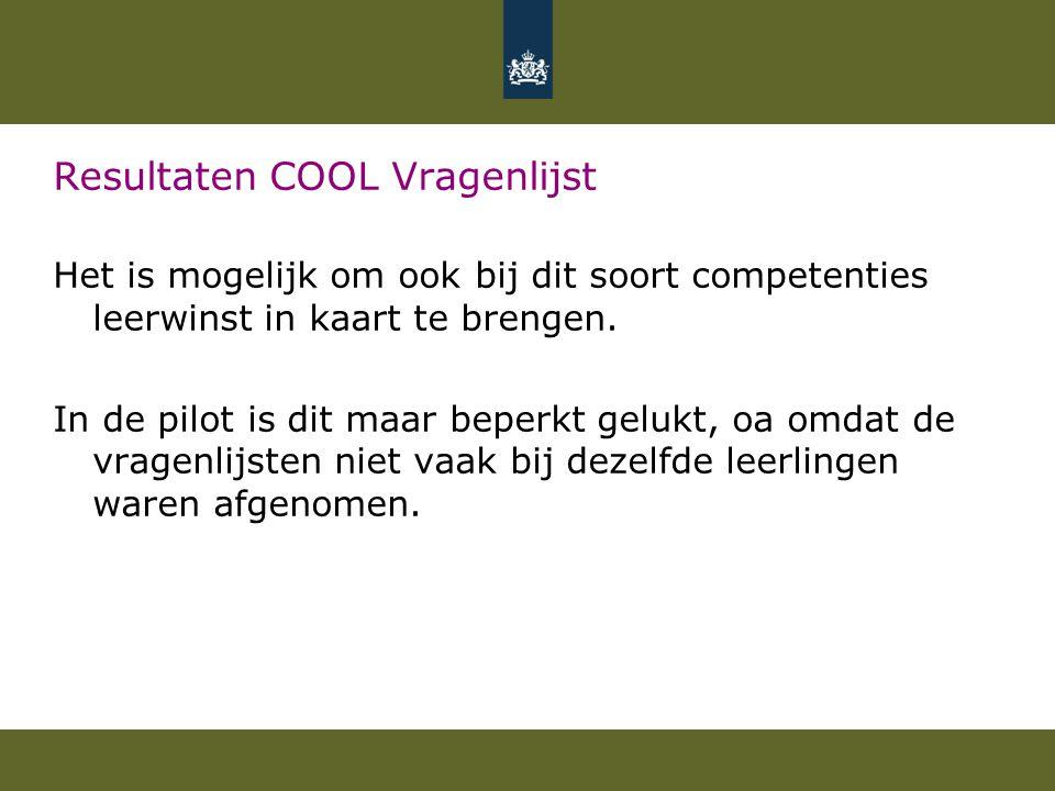 Resultaten COOL Vragenlijst Het is mogelijk om ook bij dit soort competenties leerwinst in kaart te brengen.