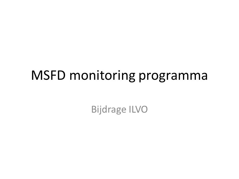 MSFD monitoring programma Bijdrage ILVO