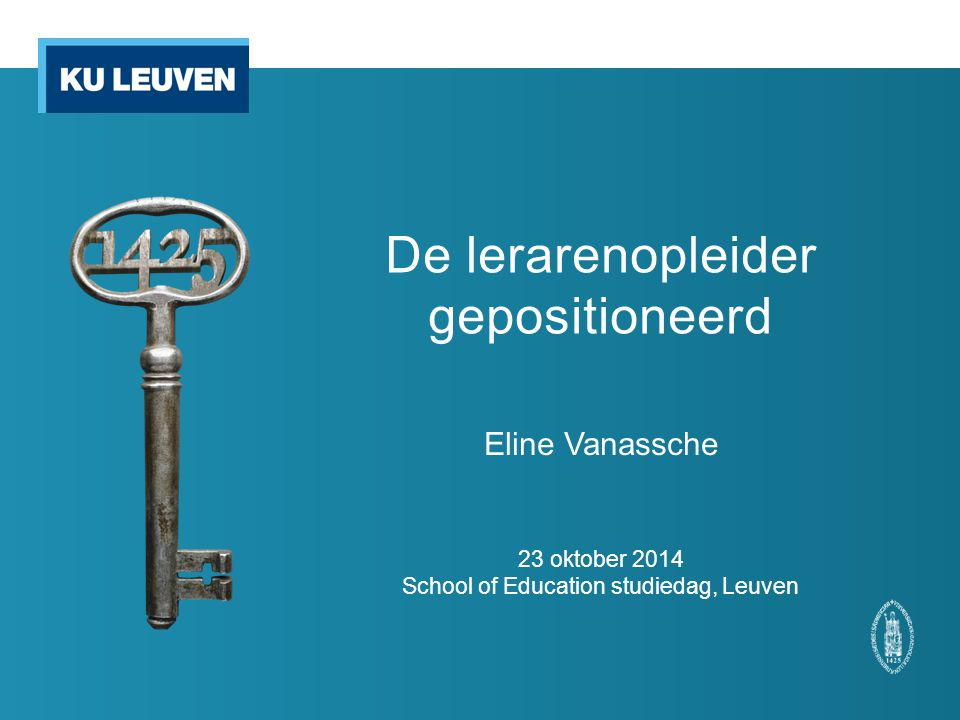 De lerarenopleider gepositioneerd Eline Vanassche 23 oktober 2014 School of Education studiedag, Leuven