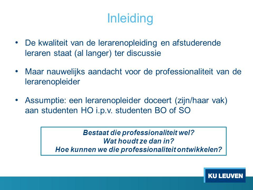 Inleiding De kwaliteit van de lerarenopleiding en afstuderende leraren staat (al langer) ter discussie Maar nauwelijks aandacht voor de professionalit