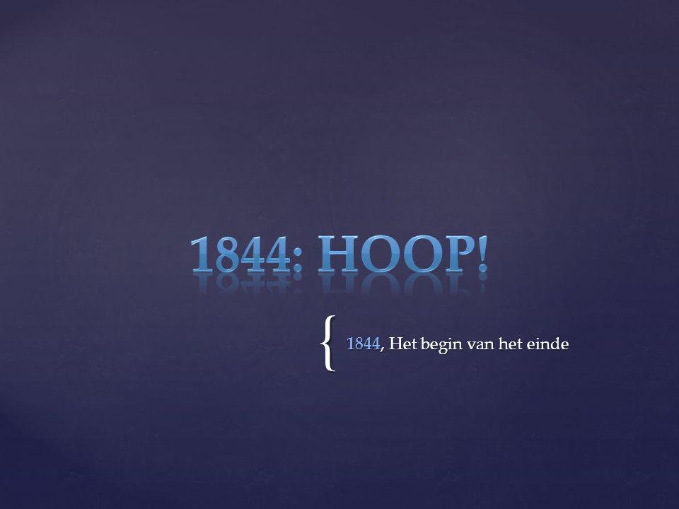 { 1844, Het begin van het einde