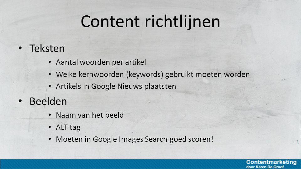Content richtlijnen Teksten Aantal woorden per artikel Welke kernwoorden (keywords) gebruikt moeten worden Artikels in Google Nieuws plaatsten Beelden