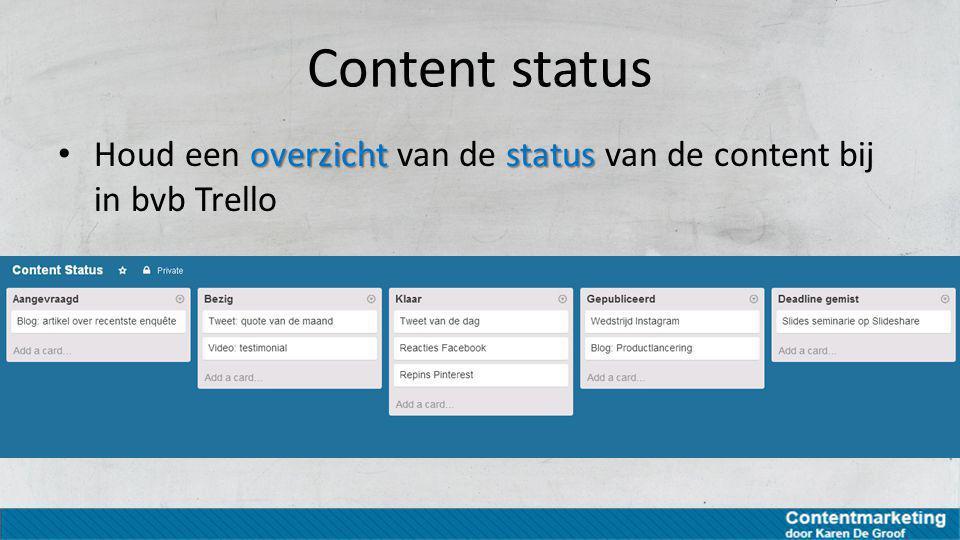 Content status overzichtstatus Houd een overzicht van de status van de content bij in bvb Trello