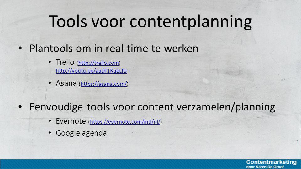 Tools voor contentplanning Plantools om in real-time te werken Trello (http://trello.com) http://youtu.be/aaDf1RqeLfohttp://trello.com http://youtu.be