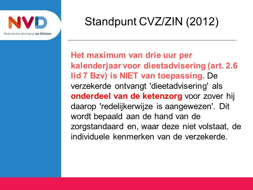 Standpunt CVZ/ZIN (2012) Het maximum van drie uur per kalenderjaar voor dieetadvisering (art. 2.6 lid 7 Bzv) is NIET van toepassing. De verzekerde ont