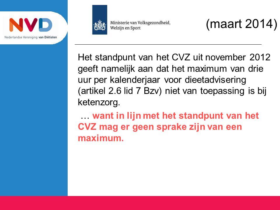 (maart 2014) Het standpunt van het CVZ uit november 2012 geeft namelijk aan dat het maximum van drie uur per kalenderjaar voor dieetadvisering (artike