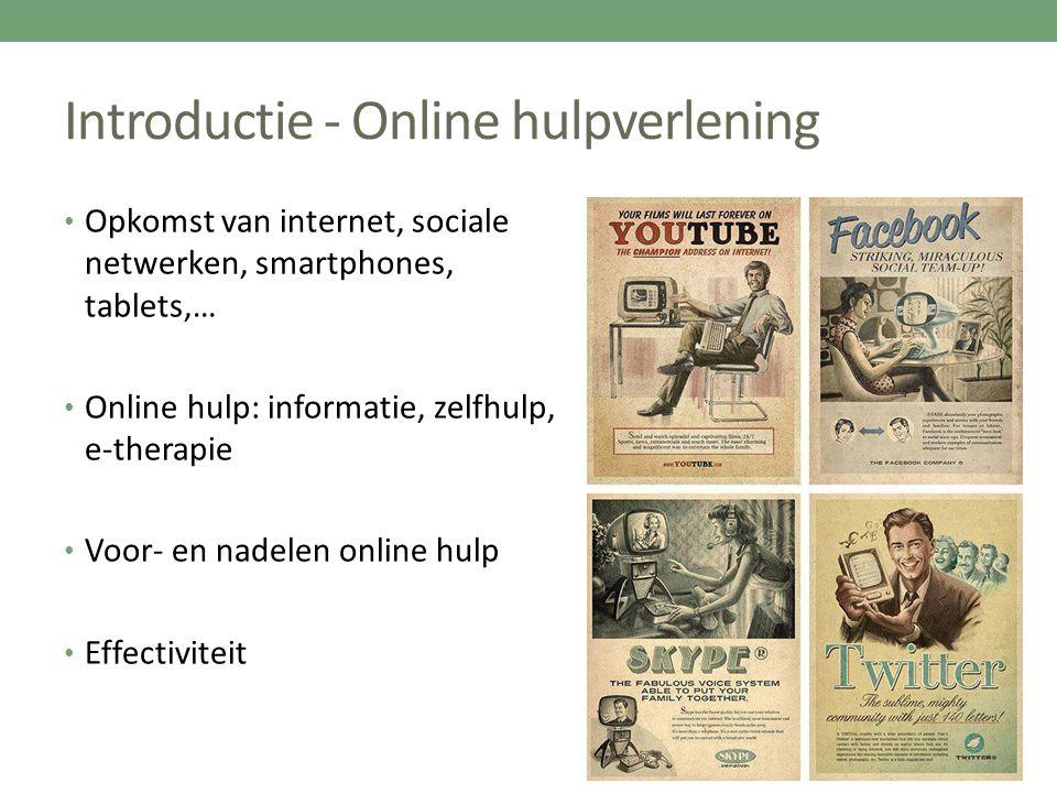 Introductie - Online hulpverlening Opkomst van internet, sociale netwerken, smartphones, tablets,… Online hulp: informatie, zelfhulp, e-therapie Voor-