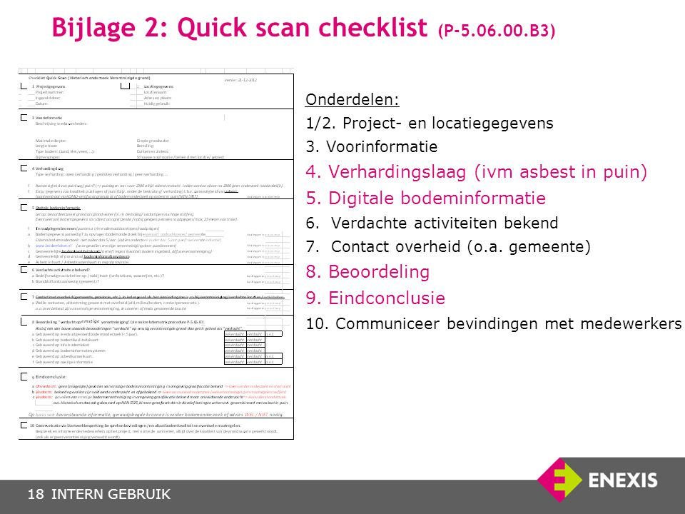INTERN GEBRUIK18 Bijlage 2: Quick scan checklist (P-5.06.00.B3) Onderdelen: 1/2. Project- en locatiegegevens 3. Voorinformatie 4. Verhardingslaag (ivm