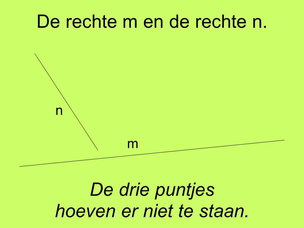 De rechte m en de rechte n. De drie puntjes hoeven er niet te staan. m n