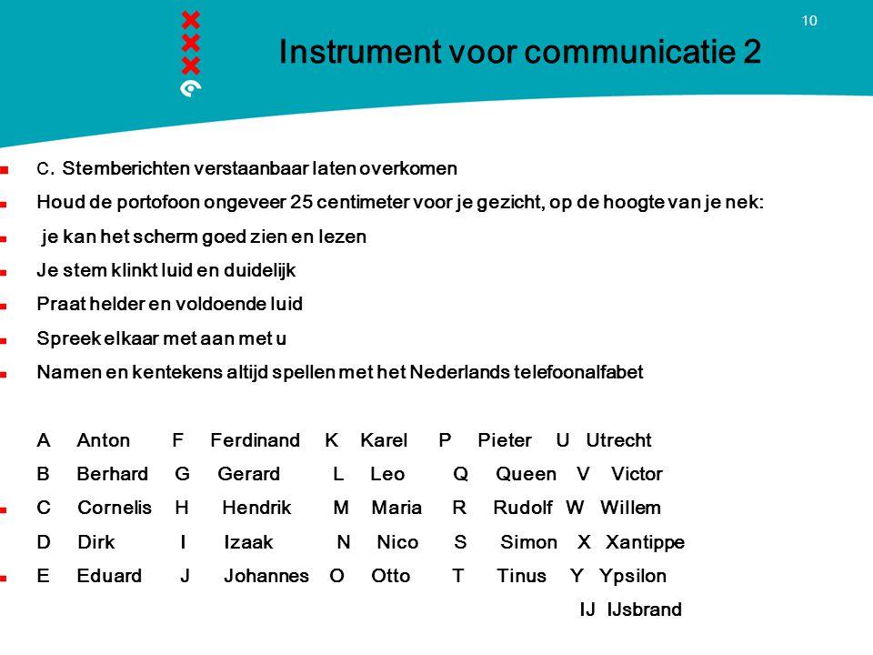 """9 instrument voor communicatie 1 Digitale berichten zoals """"aanvang dienst"""" verzenden Selecteer het te verzenden bericht door en dan Kies het juiste be"""