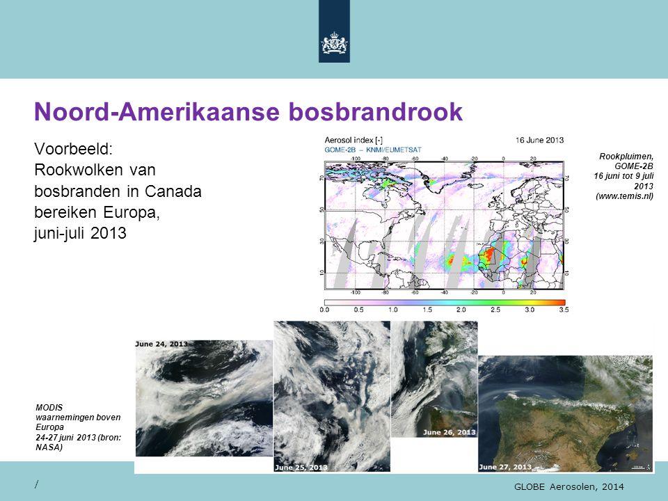 Noord-Amerikaanse bosbrandrook / GLOBE Aerosolen, 2014 Voorbeeld: Rookwolken van bosbranden in Canada bereiken Europa, juni-juli 2013 Rookpluimen, GOM