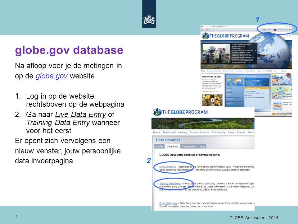 globe.gov database / Na afloop voer je de metingen in op de globe.gov website 1.Log in op de website, rechtsboven op de webpagina 2.Ga naar Live Data