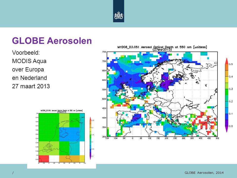 28/10/13 Voorbeeld: MODIS Aqua over Europa en Nederland 27 maart 2013 / GLOBE Orientatiedag, WUR, november 2012 / GLOBE Aerosolen GLOBE Aerosolen, 201