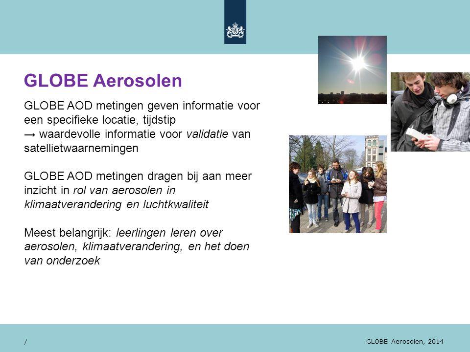 28/10/13 GLOBE AOD metingen geven informatie voor een specifieke locatie, tijdstip → waardevolle informatie voor validatie van satellietwaarnemingen G
