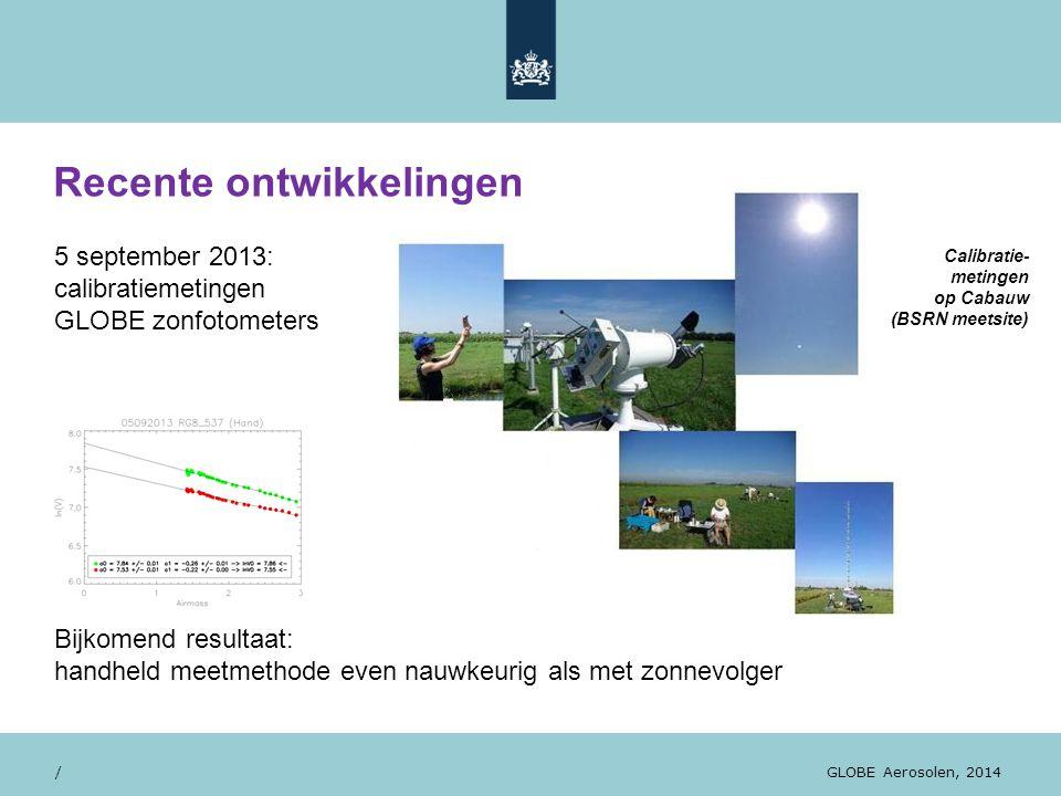 28/10/13 5 september 2013: calibratiemetingen GLOBE zonfotometers Bijkomend resultaat: handheld meetmethode even nauwkeurig als met zonnevolger / GLOB