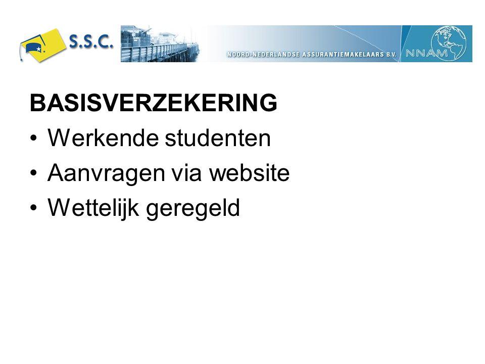 BASISVERZEKERING Werkende studenten Aanvragen via website Wettelijk geregeld