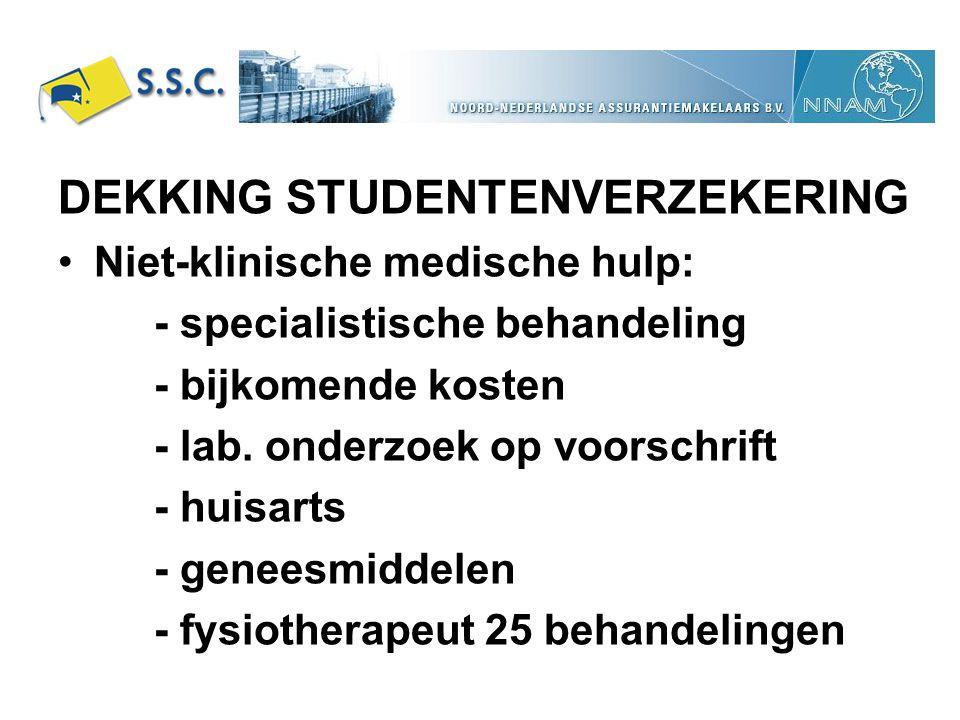 DEKKING STUDENTENVERZEKERING Niet-klinische medische hulp: - specialistische behandeling - bijkomende kosten - lab. onderzoek op voorschrift - huisart