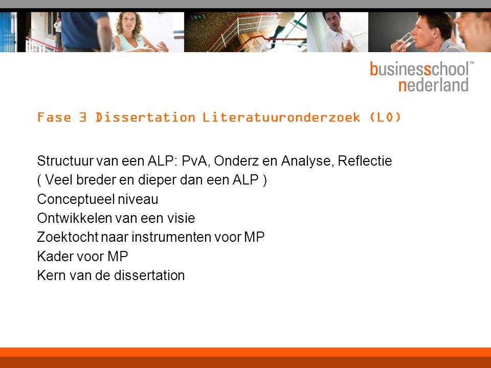 Fase 3 Dissertation Literatuuronderzoek (LO) Structuur van een ALP: PvA, Onderz en Analyse, Reflectie ( Veel breder en dieper dan een ALP ) Conceptuee