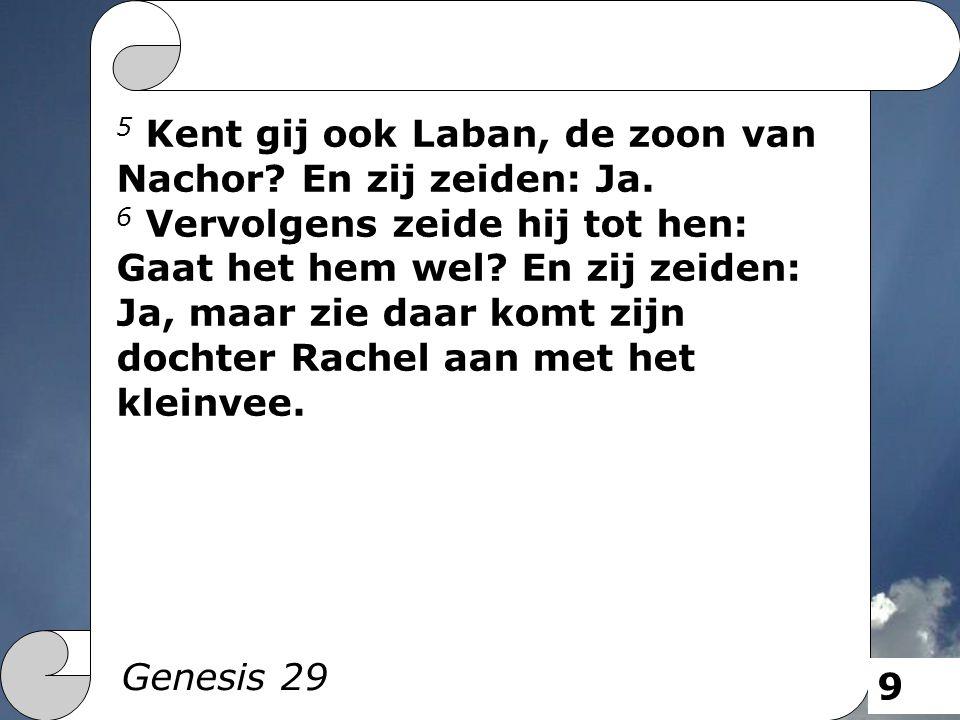 20 Derhalve diende Jakob zeven jaren om Rachel, en die waren in zijn ogen als enkele dagen, omdat hij haar liefhad.