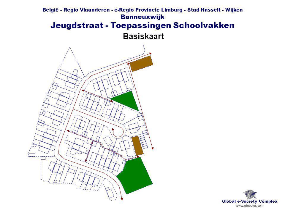 België - Regio Vlaanderen - e-Regio Provincie Limburg - Stad Hasselt - Wijken Banneuxwijk Jeugdstraat - Toepassingen Schoolvakken Basiskaart Global e-Society Complex www.globplex.com