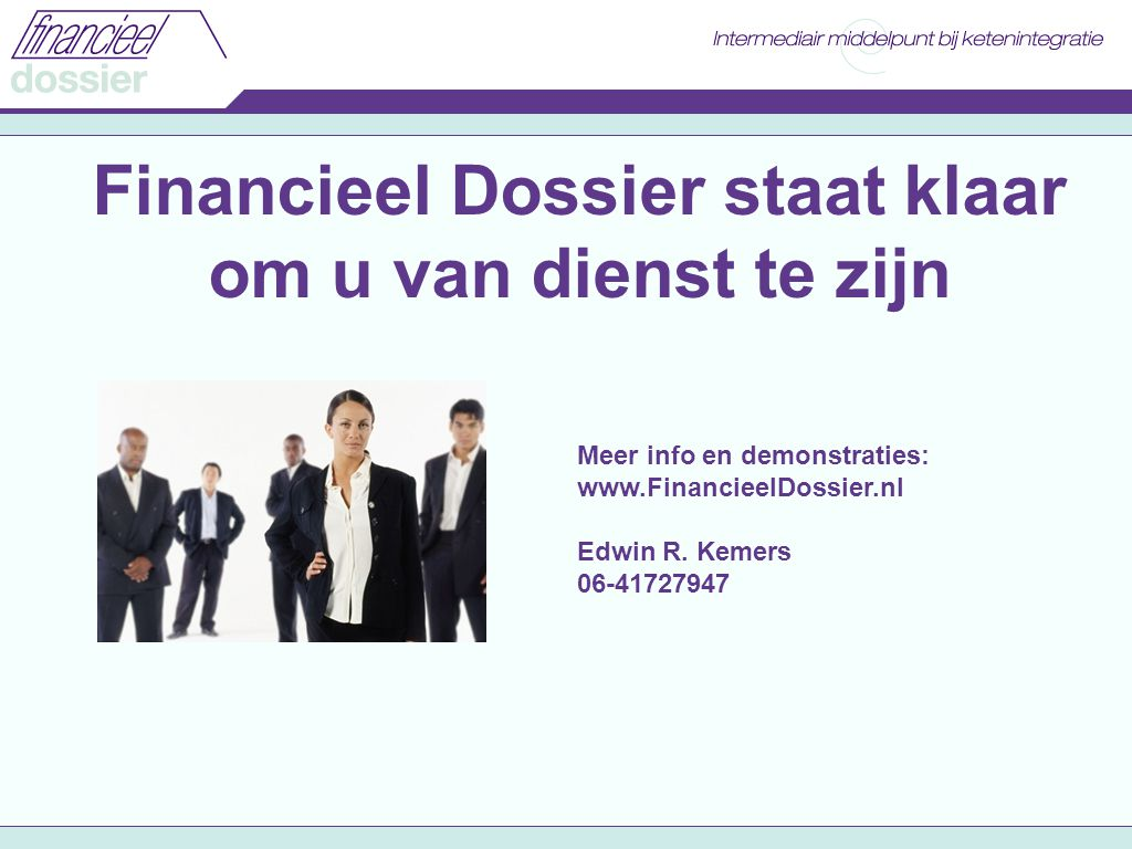 Meer info en demonstraties: www.FinancieelDossier.nl Edwin R.
