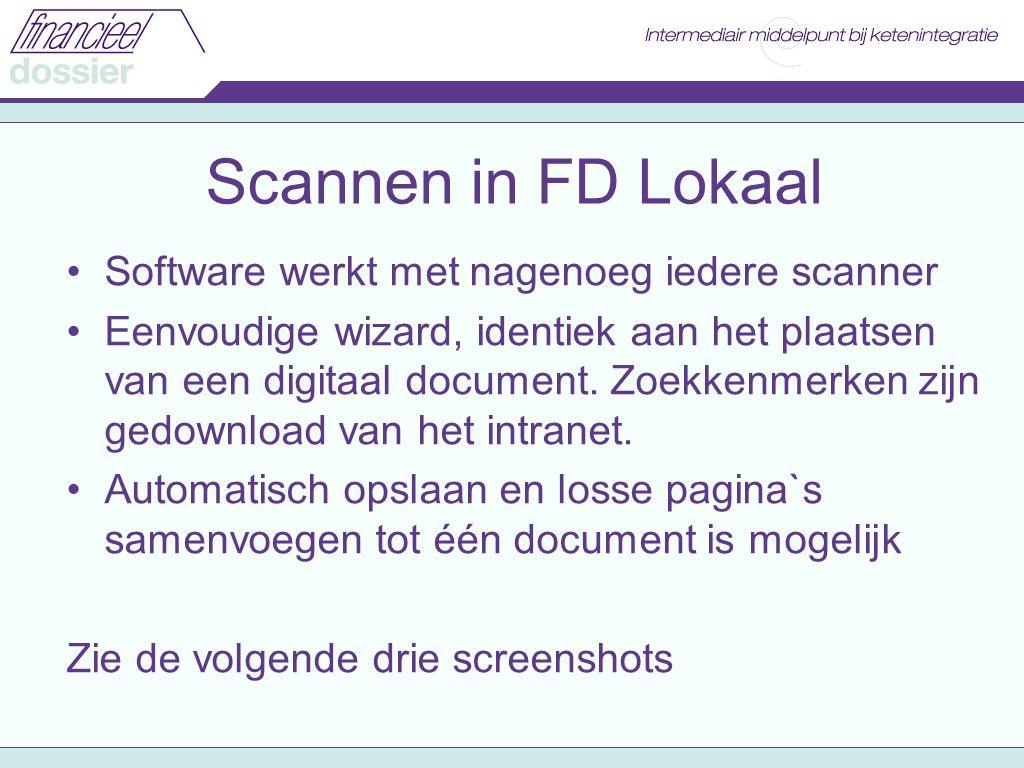 Scannen in FD Lokaal Software werkt met nagenoeg iedere scanner Eenvoudige wizard, identiek aan het plaatsen van een digitaal document.