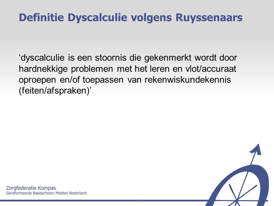 3 'dyscalculie is een stoornis die gekenmerkt wordt door hardnekkige problemen met het leren en vlot/accuraat oproepen en/of toepassen van rekenwiskun