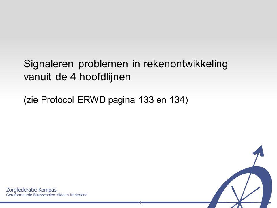8 Signaleren problemen in rekenontwikkeling vanuit de 4 hoofdlijnen (zie Protocol ERWD pagina 133 en 134)