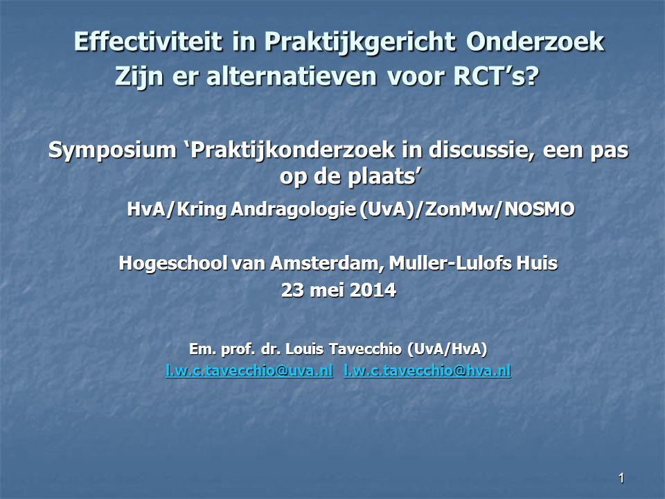 Effectiviteit in Praktijkgericht Onderzoek Zijn er alternatieven voor RCT's? Effectiviteit in Praktijkgericht Onderzoek Zijn er alternatieven voor RCT