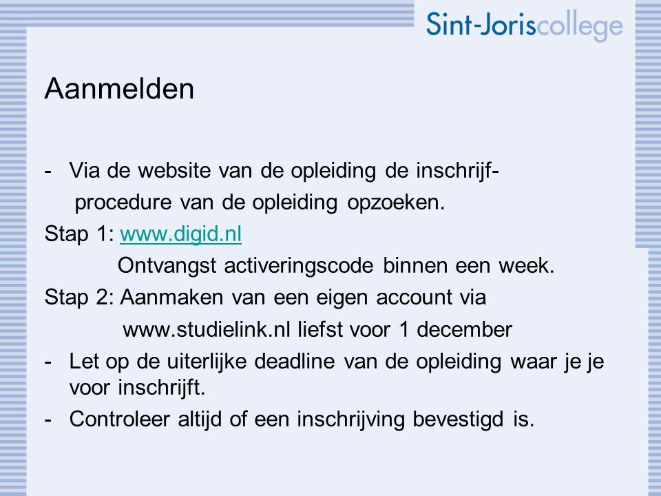 Aanmelden -Via de website van de opleiding de inschrijf- procedure van de opleiding opzoeken. Stap 1: www.digid.nlwww.digid.nl Ontvangst activeringsco