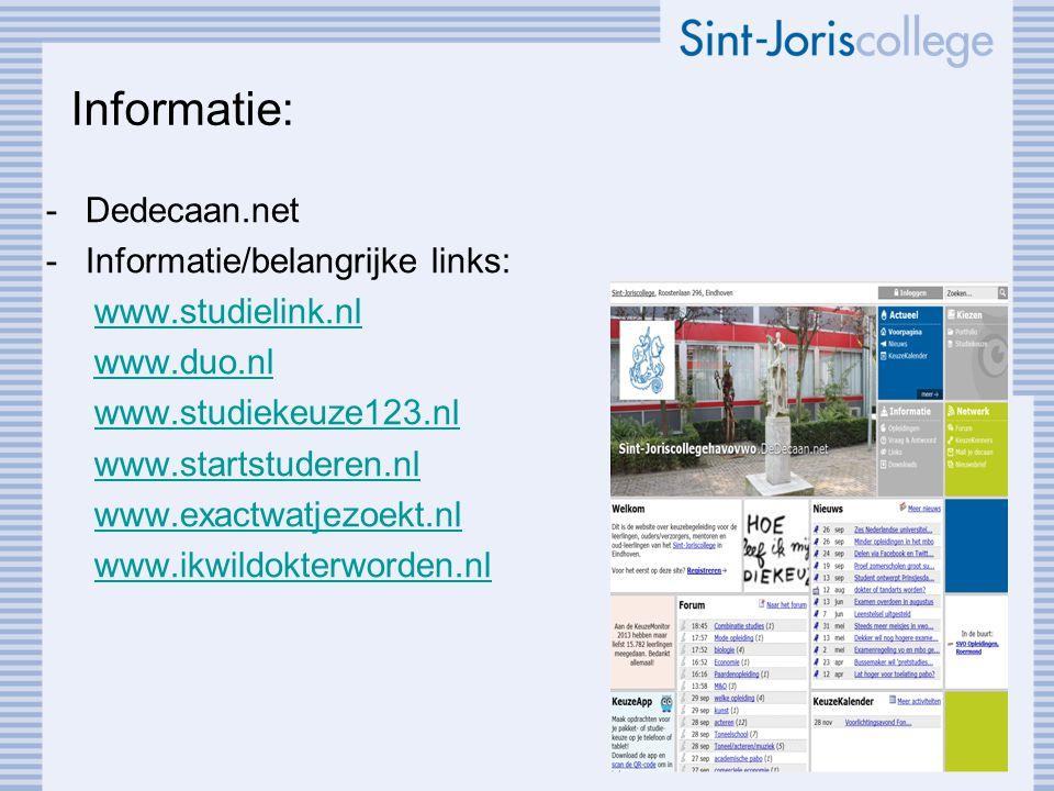 Informatie: -Dedecaan.net -Informatie/belangrijke links: www.studielink.nl www.duo.nl www.studiekeuze123.nl www.startstuderen.nl www.exactwatjezoekt.n