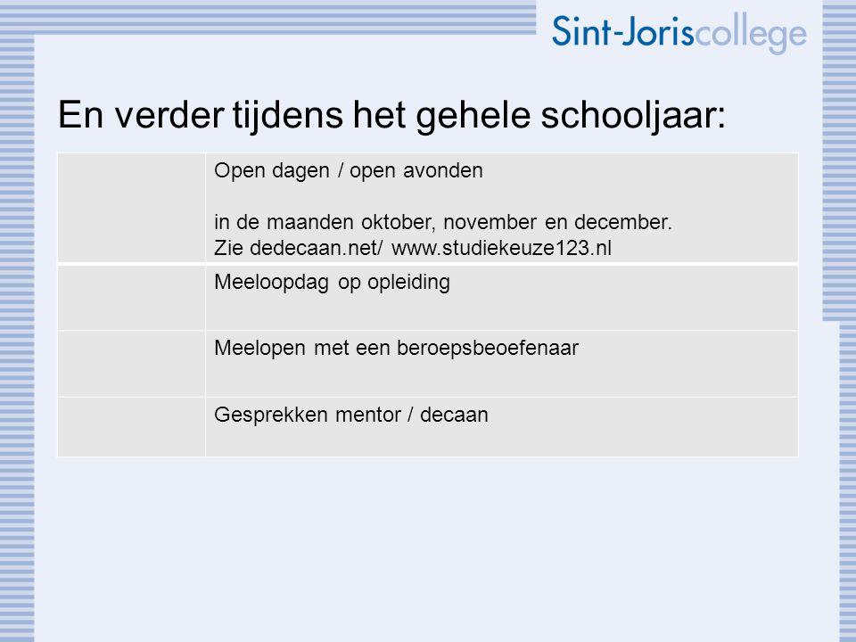 En verder tijdens het gehele schooljaar: Open dagen / open avonden in de maanden oktober, november en december. Zie dedecaan.net/ www.studiekeuze123.n