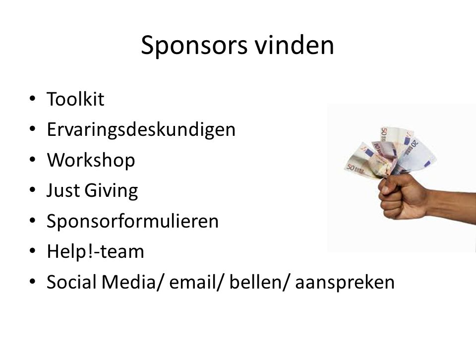 Sponsors vinden Toolkit Ervaringsdeskundigen Workshop Just Giving Sponsorformulieren Help!-team Social Media/ email/ bellen/ aanspreken