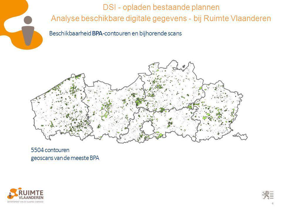 4 Beschikbaarheid BPA-contouren en bijhorende scans 5504 contouren geoscans van de meeste BPA DSI - opladen bestaande plannen Analyse beschikbare digi