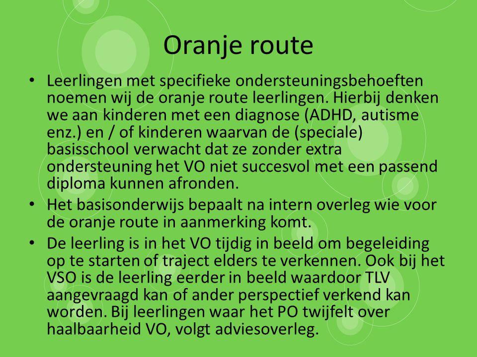 Oranje route Leerlingen met specifieke ondersteuningsbehoeften noemen wij de oranje route leerlingen. Hierbij denken we aan kinderen met een diagnose