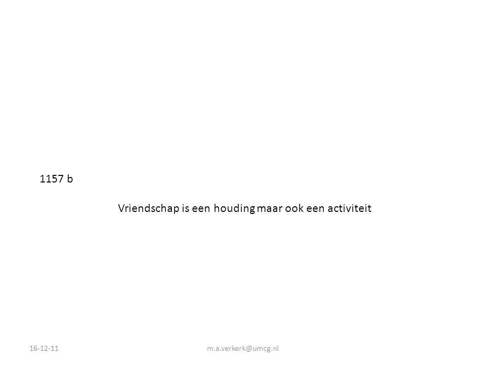 16-12-11m.a.verkerk@umcg.nl 1157 b Vriendschap is een houding maar ook een activiteit
